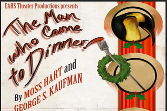 "EAHS to Present Comedy by George S. Kaufman and Moss Hart: ""The Man Who Came to Dinner"""